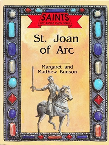St. Joan of Arc (Saints You Should Know Series) (0879735589) by Margaret Bunson; Matthew Bunson