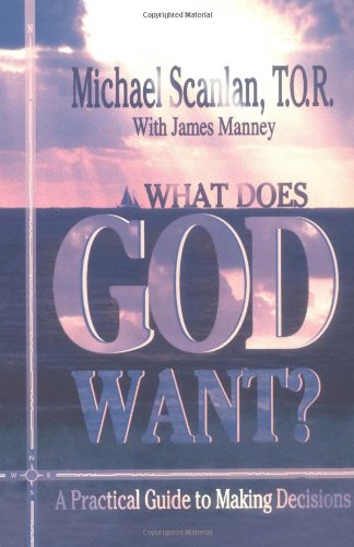 9780879735845: What Does God Want?: A Practical Guide to Making Decisions