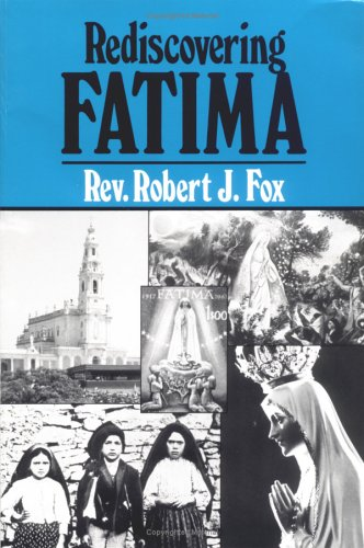 Rediscovering Fatima: Fox, Rev. Robert