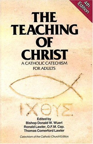 9780879736651: Teaching of Christ: A Catholic Catechism for Adults (Exploring the Teaching of Christ)