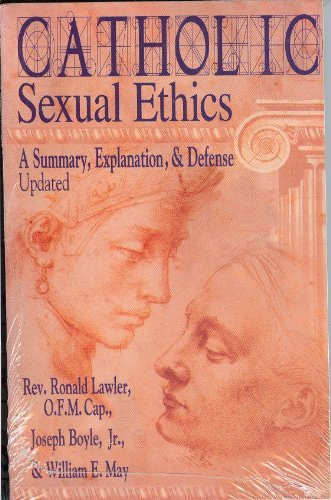 9780879736705: Catholic Sexual Ethics: A Summary, Explanation, & Defense Updated