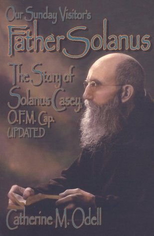 9780879736712: Father Solanus: The Story of Solanus Casey, O.F.M. Cap.