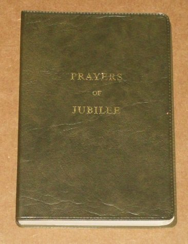 Prayers of jubilee: A personal prayerbook for Catholics: Elliott, Peter J