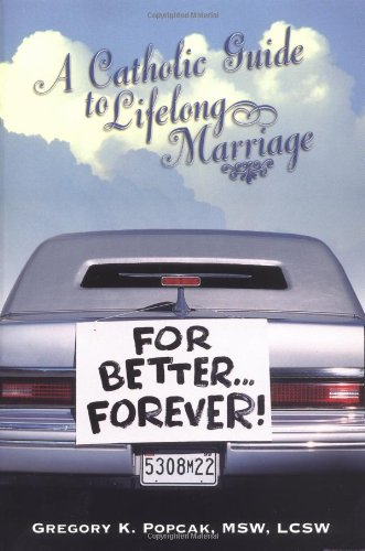 9780879736880: For Better...Forever!: A Catholic Guide to Lifelong Marriage