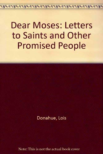 9780879736996: Dear Moses: Letters to Saints and Other Promised People