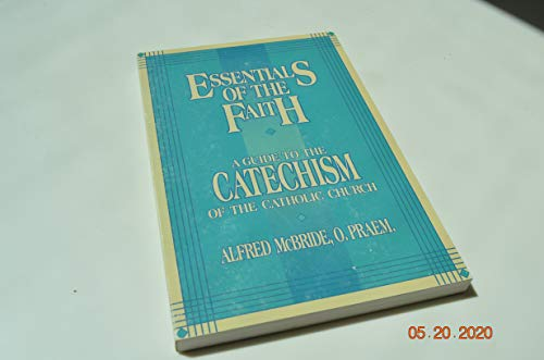 9780879737405: Essentials of the Faith: A Guide to the Catechism of the Catholic Church
