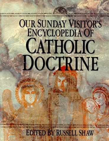 9780879737467: Our Sunday Visitor's Encyclopedia of Catholic Doctrine