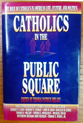 9780879737528: Catholics in the Public Square: The Role of Catholics in American Life, Culture, and Politics