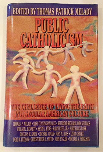 Public Catholicism: The Challenge of Living the: Mary Cunningham Agee,