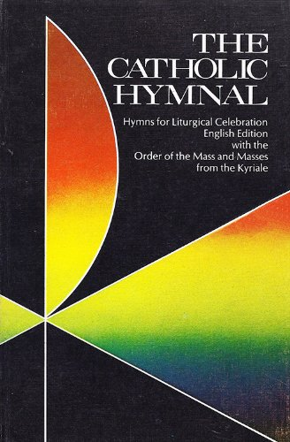 9780879737818: The Catholic Hymnal (Hymns for Liturgical Celebration)