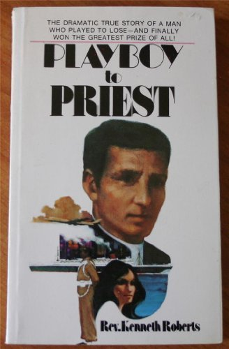 Playboy to Priest: Robert, Rev. Kenneth