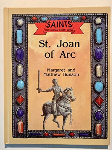 St. Joan of Arc (Saints You Should Know Series): Margaret Bunson, Matthew Bunson