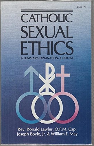 9780879738051: Catholic Sexual Ethics: A Summary, Explanation, and Defense