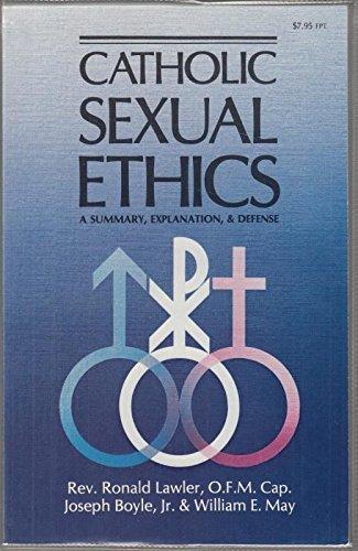 9780879738051: Catholic Sexual Ethics: A Summary, Explanation, and Defense