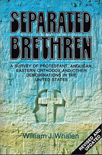9780879738297: Separated Brethren: A Survey of Protestant, Anglican, Eastern Orthodox, and Other Denominations in the United States