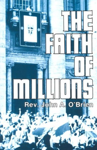 9780879738303: The Faith of Millions: The Credentials of the Catholic Religion