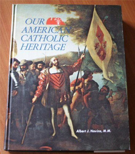 Our American Catholic heritage - Slipcase: Nevins, Albert J