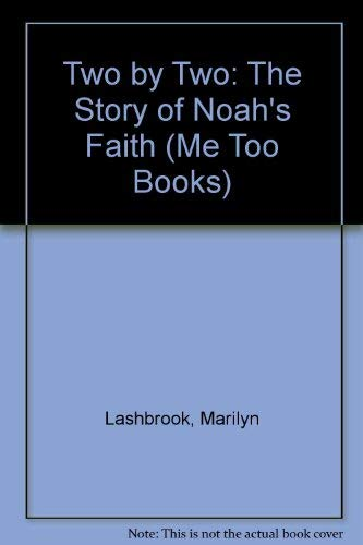 9780879738426: Two by Two: The Story of Noah's Faith (Me Too Books)