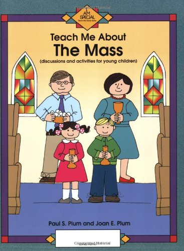 Teach Me About the Mass: Discussions and: Joan Ensor Plum,