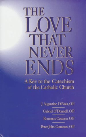 9780879738525: Love That Never Ends: A Key to the Catechism of the Catholic Church