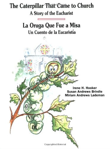 The Caterpillar That Came to Church: A Story of the Eucharist - La Oruga Que Fue a Misa: Un Cuento ...