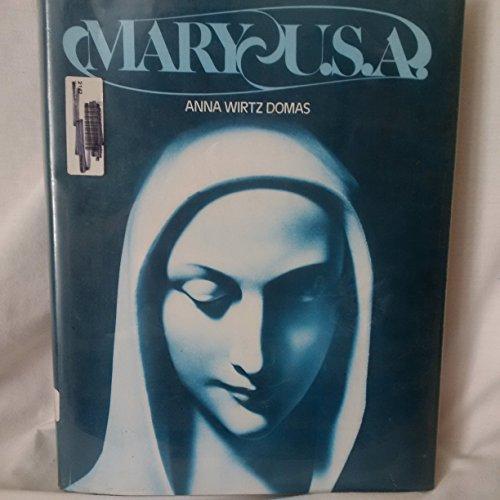 Mary-U.S.A: Domas, Anna Wirtz