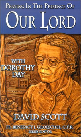 9780879739096: Praying in the Presence of Our Lord: With Dorothy Day