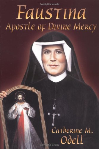 Faustina: The Apostle of Divine Mercy: Catherine M. Odell