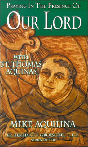 9780879739584: Praying in the Presence of Our Lord: With St. Thomas Aquinas