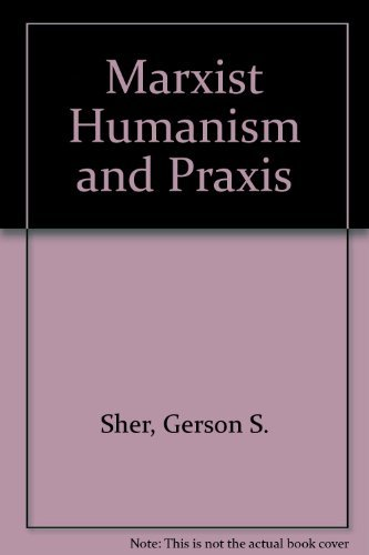 9780879750978: Marxist Humanism and Praxis