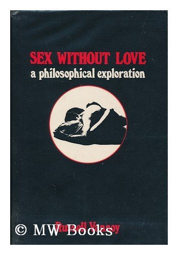 9780879751289: Sex without love : a philosophical exploration / Russell Vannoy