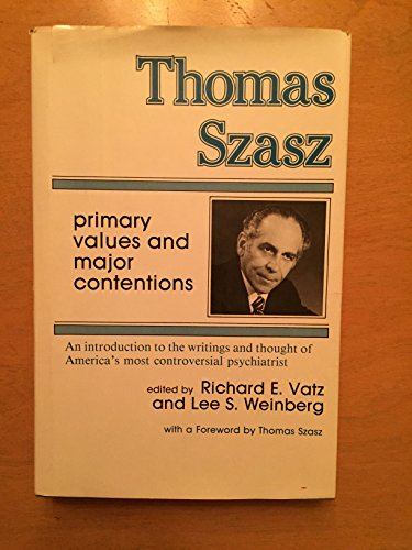 9780879751876: Thomas Szasz: Primary Values and Major Contentions