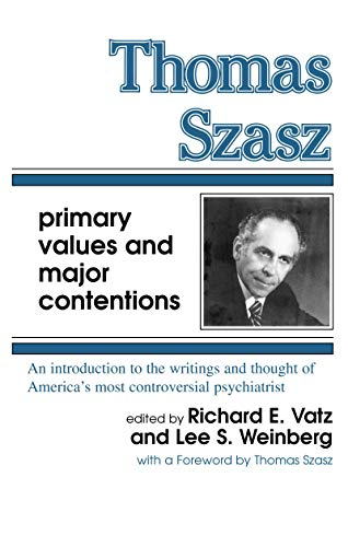9780879751883: Thomas Szasz: Primary Values and Major Contentions