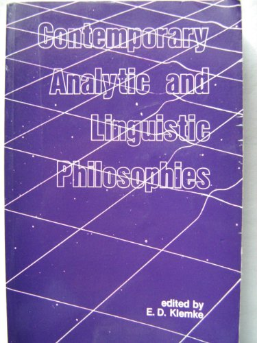 Contemporary Analytic and Linguistic Philosophies: Editor-E. D. Klemke
