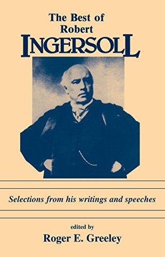 Best of Robert Ingersoll - Immortal Infidel: Ingersoll, Robert Green