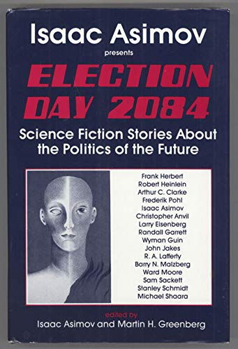9780879752583: Election Day 2084: A Science Fiction Anthology on the Politics of the Future