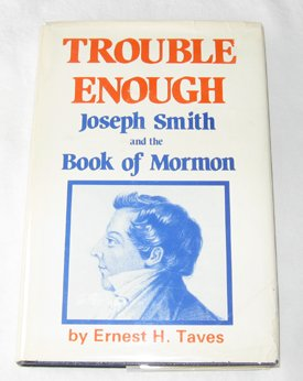 9780879752613: Trouble Enough: Joseph Smith and the Book of Mormon