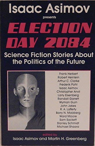 9780879752705: Election Day 2084: A Science Fiction Anthology on the Politics of the Future