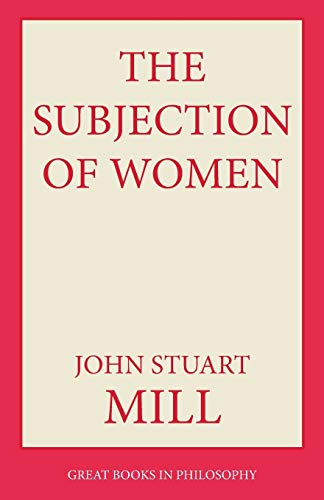 9780879753351: The Subjection of Women (Great Books in Philosophy)