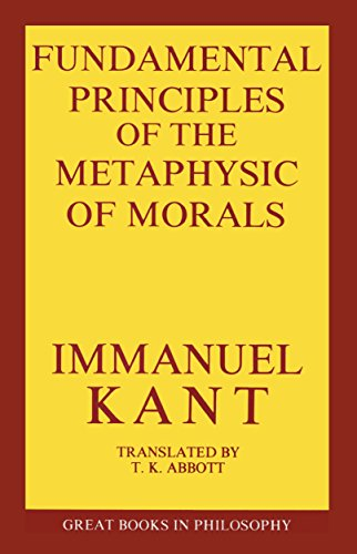 Fundamental Principles of the Metaphysics of Morals: Immanuel Kant