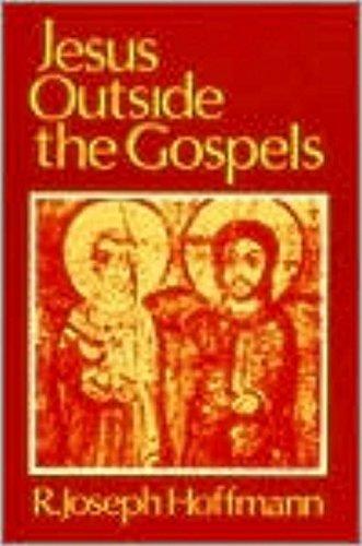 Jesus Outside the Gospels: Hoffman, R. Joseph