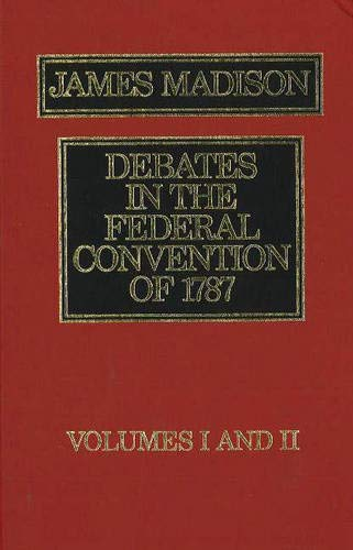 9780879753887: The Debates in the Federal Convention of 1787 (v. 1 & 2)