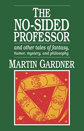 THE NO-SIDED PROFESSOR and Other Tales of Fantasy, Humor, Mystery, and Philosophy