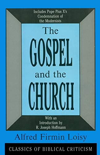 Gospel and the Church: Loisy, Alfred Firmin
