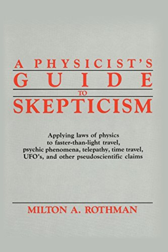 A Physicist's Guide to Skepticism: Applying Laws: Rothman, Milton A.