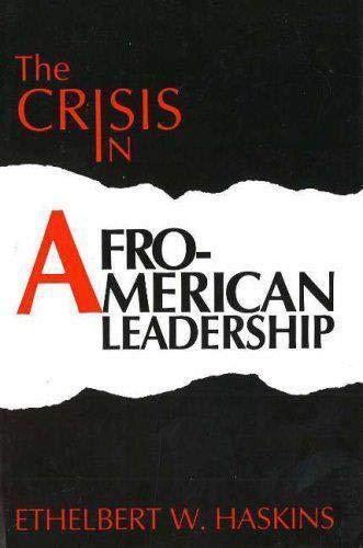 The Crisis in Afro-American Leadership: Ethelbert Haskins