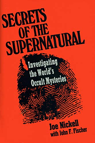 Secrets of the Supernatural: Investigating the World's Occult Mysteries