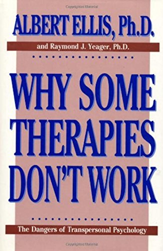 Why Some Therapies Don't Work (Psychology) (0879754710) by Albert Ellis; Raymond J. Yeager Ph.D.