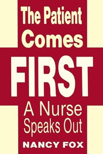 The Patient Comes First (0879754796) by Nancy Fox