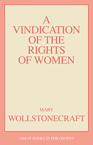A Vindication of the Rights of Woman (Prometheus's Great Books in Philosophy Series)